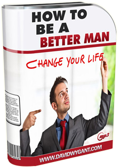How To Be A Better Man