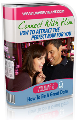 Connect With Him - HOW TO BE A GREAT DATE