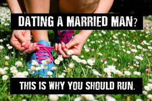 what to do when you find out you are dating a married man