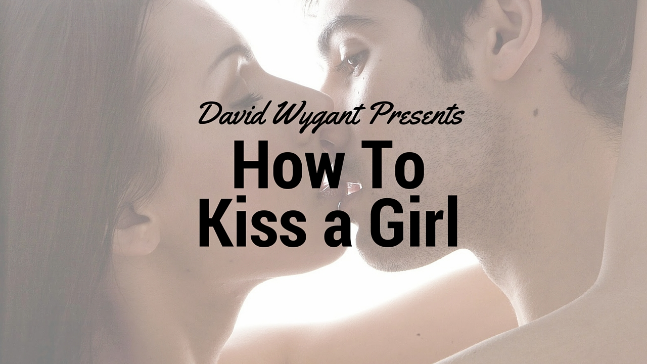 How to Kiss a Gril